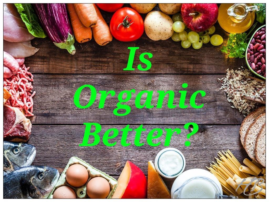 Is Organic Better